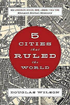 "1 of 1 - ""VERY GOOD"" Wilson, Douglas, Five Cities that Ruled the World, Book"