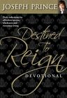 Destined to Reign Devotional Daily Reflections for Effortless Success Wholenes