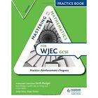 Mastering Mathematics for WJEC GCSE Practice Book: Higher by Joe Petran, Gareth Cole, Keith Pledger (Paperback, 2016)