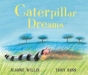 Caterpillar-Dreams-by-Jeanne-Willis-Paperback-2012