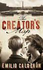 The Creator's Map by Emilio Calderon (Hardback, 2008)