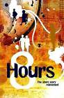 Eight Hours by Various (Paperback, 2008)