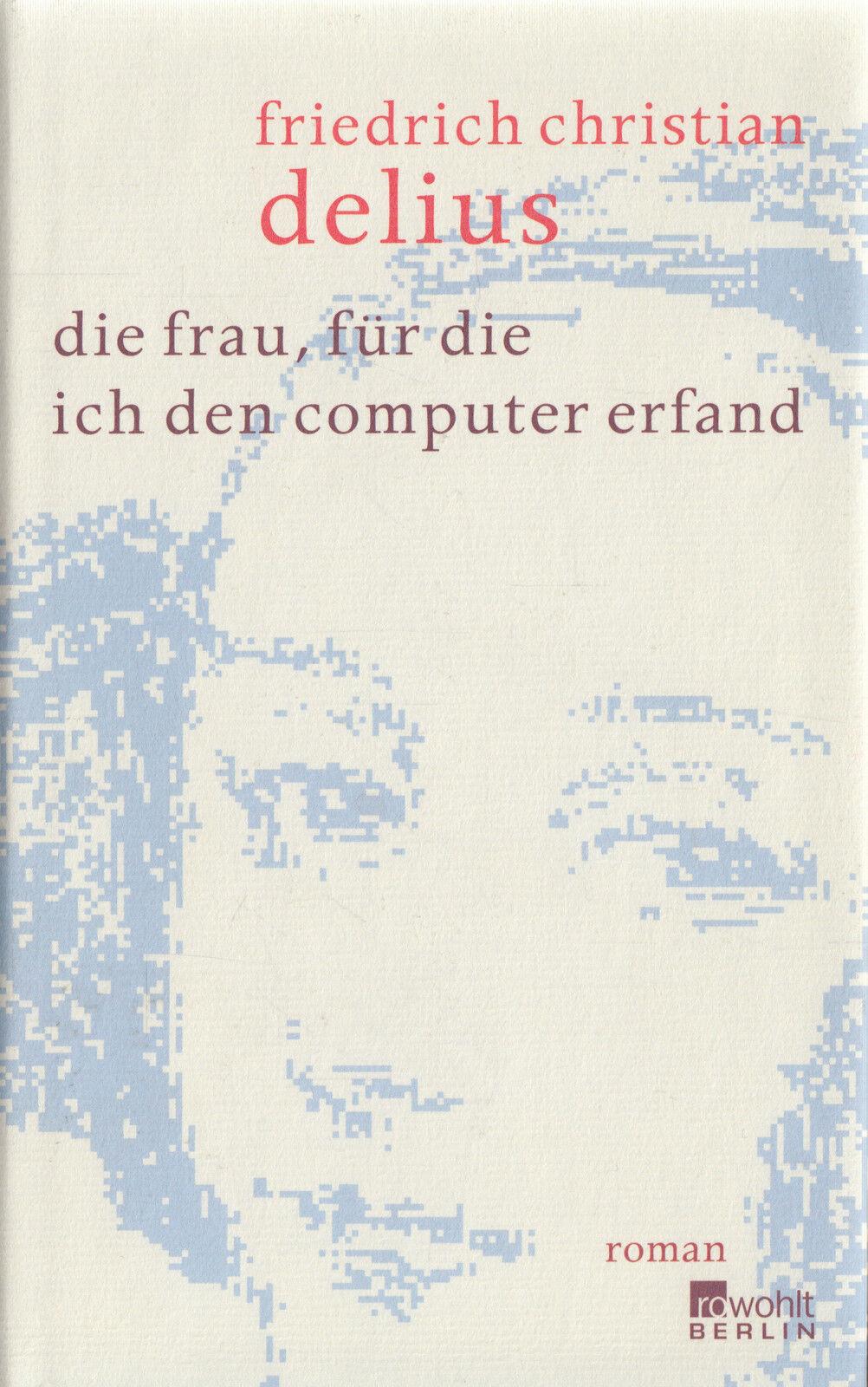 ro- * DELIUS : DIE FRAU, FÜR DIE ICH DEN COMPUTER ERFAND - Meine Beschreibung