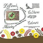 Different Cultures, Mixing Colours: Australian Aboriginal Colouring in Book with a Difference by Valerie Walton (Paperback / softback, 2014)