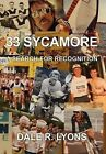 33 Sycamore: A Search for Recognition by Dale R Lyons (Hardback, 2012)