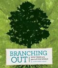 Branching Out: How Trees Are Part of Our World by Joan Marie Galat (Hardback, 2014)