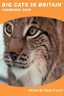 Big Cats in Britain Yearbook 2008 by CFZ Press (Paperback, 2008)