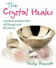 The Crystal Healer: Crystal Prescriptions That Will Change Your Life Forever by Philip Permutt (Paperback, 2007)