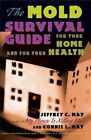 The Mold Survival Guide: For Your Home and for Your Health by Jeffrey C. May, Connie L. May (Paperback, 2004)