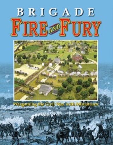 BRIGADE FIRE AND FURY - CIVIL WAR WARGAMES RULES - SENT FIRST CLASS -
