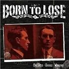 Born to Lose - Saints Gone Wrong (2009)