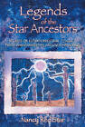 Legends of the Star Ancestors: Stories of Extraterrestrial Contact from the Wisdomkeepers Around the World by Nancy Red Star (Paperback, 2002)