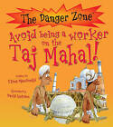 Avoid Being a Worker on the Taj Mahal! by Fiona MacDonald (Paperback, 2014)