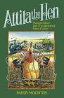 Attila the Hen: The Eggstrodinary Story of an Eggceptional Battery Chicken by Paddy Mounter (Hardback, 2008)