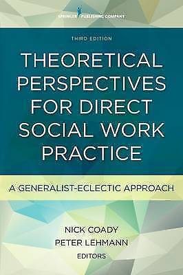 1 of 1 - Theoretical Perspectives for Direct Social Work Practice: A Generalist-Eclectic