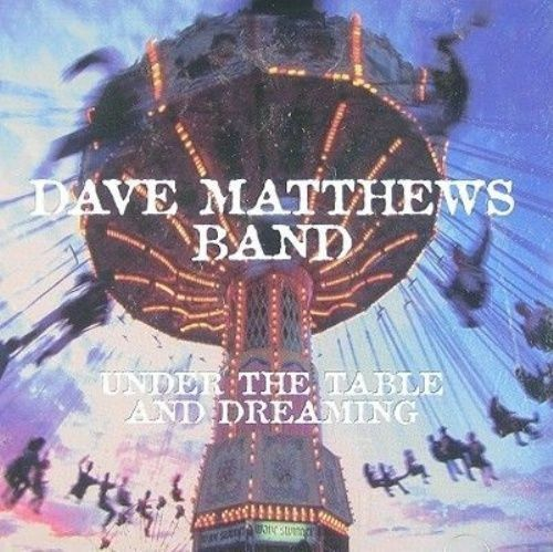 1 of 1 - Under the Table and Dreaming [12-Track Pressing] by Dave Matthews/Dave Matthews