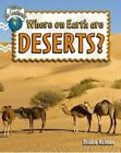 Where on Earth are Deserts? by Bobbie Kalman (Paperback, 2014)