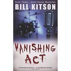 Vanishing Act by Bill Kitson (Paperback, 2015)