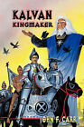 Kalvan Kingmaker by John F Carr (Hardback, 2010)