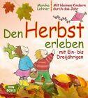 Den Herbst erleben mit Ein- bis Dreijährigen von Monika Lehner (2015, Taschenbuch)