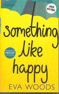 Something-Like-Happy-by-Eva-Woods-Uncorrected-Proof-Softcover-Book-New