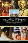The Future of Peace and Justice in the Global Village: The Role of the World Religions in the Twenty-First Century by Thomas R. McFaul (Hardback, 2006)