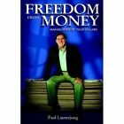 Freedom From Money Making Sense of Your Dollars Lauterjung Paul CaseHard Cover P