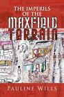 Imperils of The Maxfield Terrain 9781436318907 by Pauline Wills Paperback