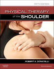 Physical Therapy of the Shoulder by Robert A. Donatelli (Paperback, 2011)