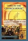 A Bee in the Church House: A Child of the King by G C O T K Brown-Johnson (Hardback, 2012)
