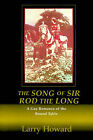 The Song of Sir Rod the Long: A Gay Romance of the Round Table by Larry Howard (Paperback / softback, 2000)