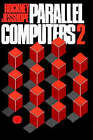 Parallel Computers 2: Architecture, Programming and Algorithms by C. R. Jesshope, Roger W. Hockney (Hardback, 1988)