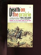 DEATH ON THE PRAIRIE ( Indian Wars of the West) Paul Wellman  1st   US  SB  VG