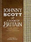 A Book of Britain: The Lore, Landscape and Heritage of a Treasured Countryside by Johnny Scott (Hardback, 2010)