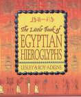 The Little Book of Egyptian Hieroglyphs by Lesley Adkins, Roy A. Adkins (Hardback, 2001)