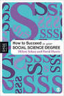 How to Succeed in Your Social Science Degree by Hilary Arksey, David E. Harris (Paperback, 2007)