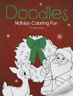 Doodles Holiday Coloring Fun by Setria James 9781626207851 Paperback 2013