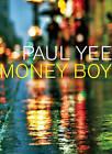 Money Boy by Paul Yee (Hardback, 2011)
