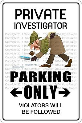"Metal Sign Private Investigator Parking Only 8"" x 12"" Aluminum NS 496"