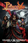 Princeless: Be Yourself: Volume 4: Be Yourself by Jeremy Whitley (Paperback, 2015)