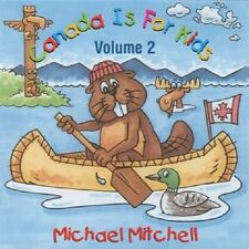 Canada Is for Kids, Vol. 2 * by Michael Mitchell (CD, Jan-2007, Pacific Music...
