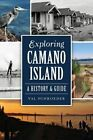 Exploring Camano Island: A History & Guide by Val Schroeder (Paperback / softback, 2014)