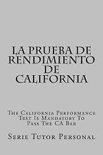 La Prueba de Rendimiento de California : The California Performance Test Is...