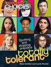 Totally Tolerant: Spotting and Stopping Prejudice by Diane Webber, Laurie Mandel (Paperback / softback, 2008)
