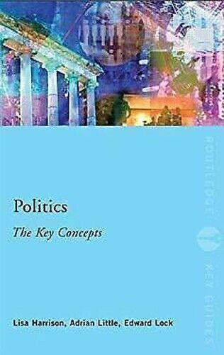 Politik: The Key Konzept von Harrison, Lisa, Little, Adrian, Schloss, Edition