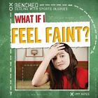 What If I Feel Faint? by Amy Hayes (Hardback, 2016)