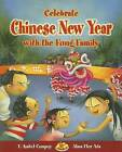 Celebrate Chinese New Year with the Fong Family by Alma Flor Ada, F Isabel Campoy (Paperback / softback, 2006)