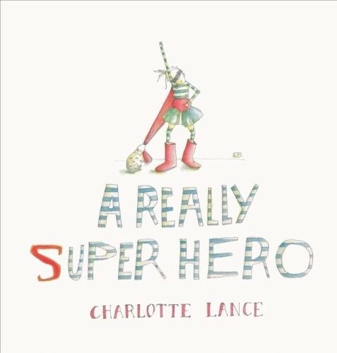 New, A Really Super Hero, Charlotte Lance, Book