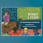 Buddy & Fred The Adventurous Chronicles 9781477212769 by Jizelle Blackman Book