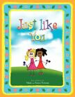Just Like You by Nikki Newton 9781425763862 Paperback 2008